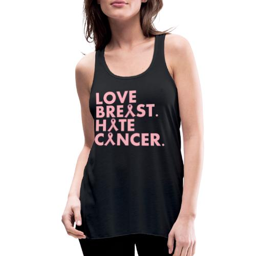 Love Breast. Hate Cancer. Breast Cancer Awareness) - Women's Flowy Tank Top by Bella