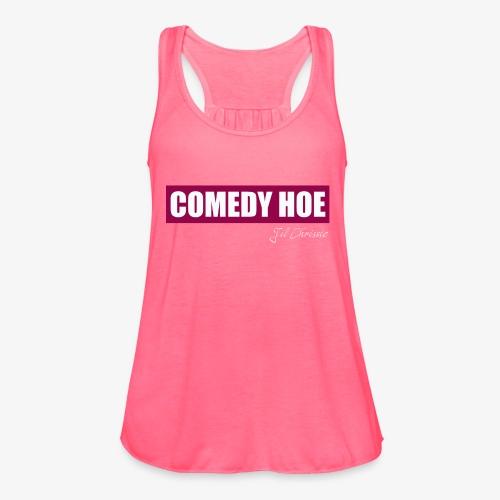 Jil Chrissie's Comedy Hoe - Women's Flowy Tank Top by Bella