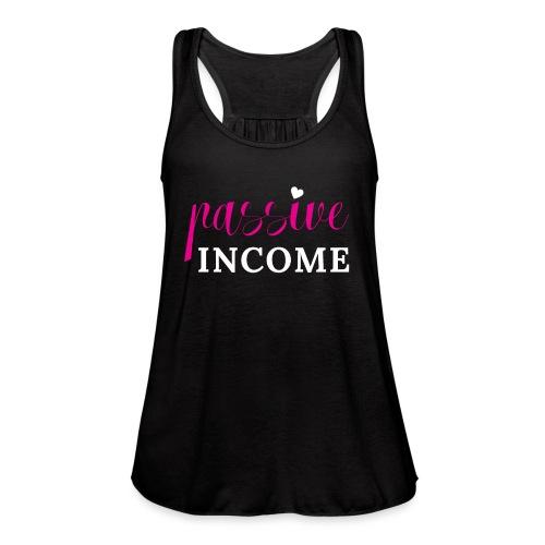 Passive Income - Women's Flowy Tank Top by Bella