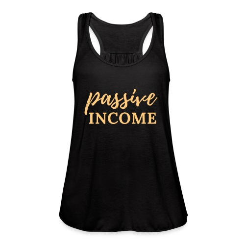 Passive Income - Lt. Gold - Women's Flowy Tank Top by Bella