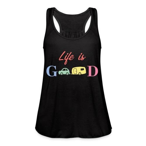 Life Is Good - Women's Flowy Tank Top by Bella