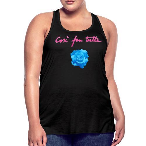 Così fan tutte: Rose - Women's Flowy Tank Top by Bella