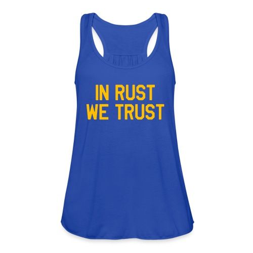 In Rust We Trust II - Women's Flowy Tank Top by Bella