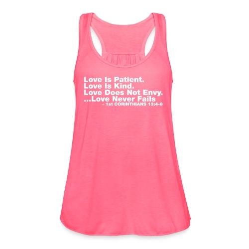 Love Bible Verse - Women's Flowy Tank Top by Bella