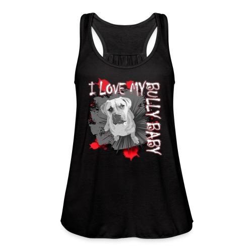 I LOVE MY BULLY BABY red - Women's Flowy Tank Top by Bella