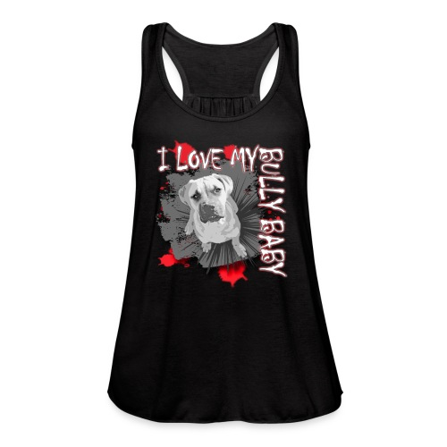 I LOVE MY BULLY BABY red - Women's Flowy Tank Top by Bella