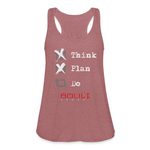 0116 Think Plan Do - Women's Flowy Tank Top by Bella