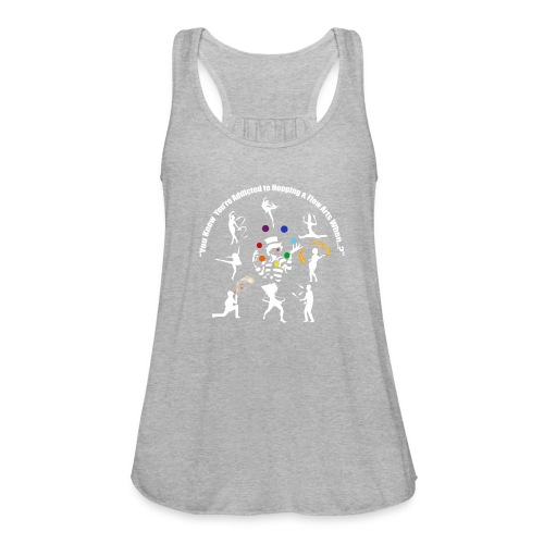 You Know You're Addicted to Hooping - White - Women's Flowy Tank Top by Bella