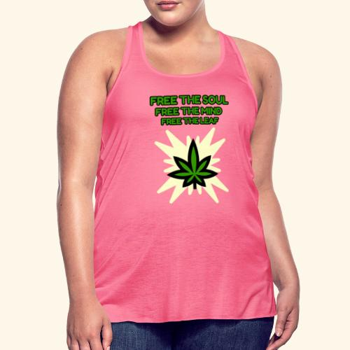FREE THE SOUL - FREE THE MIND - FREE THE LEAF - Women's Flowy Tank Top by Bella