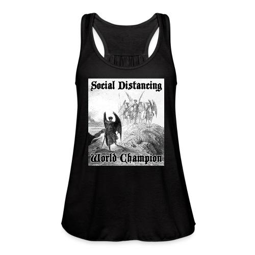 Social Distancing World Champion - Women's Flowy Tank Top by Bella