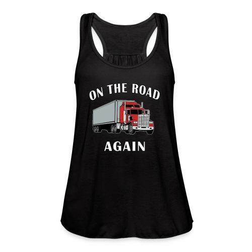On the Road Again, Trucker Big Rig Semi 18 Wheeler - Women's Flowy Tank Top by Bella