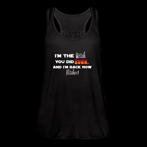 The Witch You Did Burn - Women's Flowy Tank Top by Bella