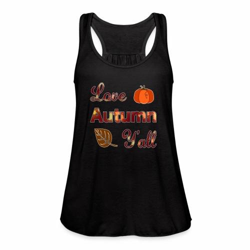 Love Autumn Y'all Fall Season Leaf Foliage Gourd. - Women's Flowy Tank Top by Bella