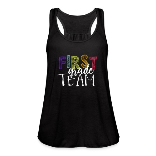 First Grade Team Grade Level Team Teacher T-Shirts - Women's Flowy Tank Top by Bella