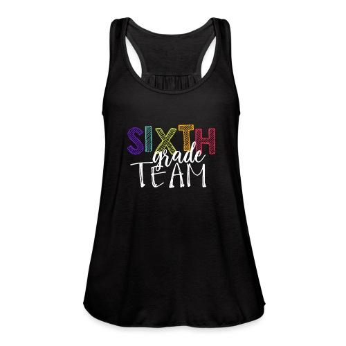 Sixth Grade Team Grade Level Team Teacher T-Shirts - Women's Flowy Tank Top by Bella