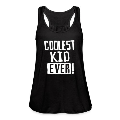 Coolest kid ever - Women's Flowy Tank Top by Bella