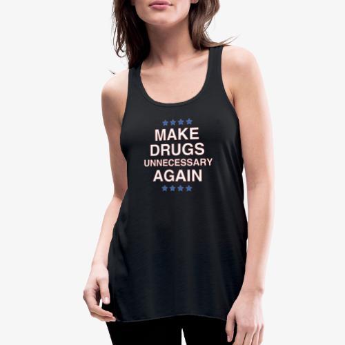 Make Drugs Unnecessary Again - Women's Flowy Tank Top by Bella