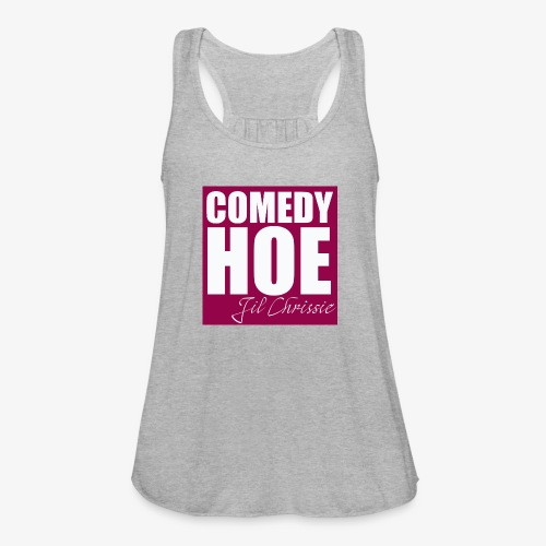 Comedy Hoe by Jil Chrissie - Women's Flowy Tank Top by Bella