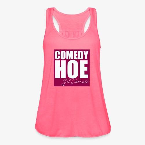 Comedy Hoe by Jil Chrissie - Women's Flowy Tank Top by Bella
