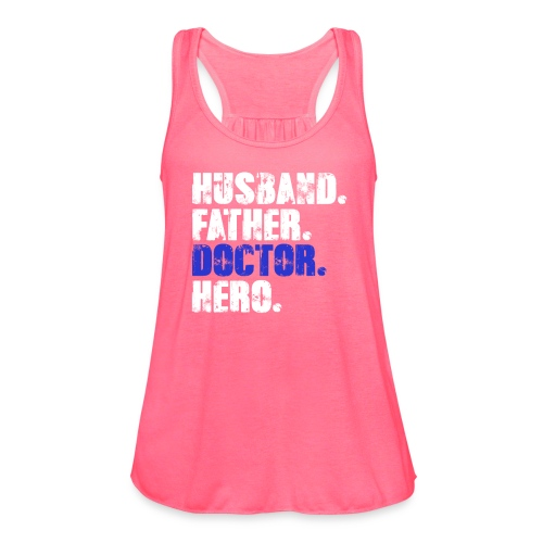 Father Husband Doctor Hero - Doctor Dad - Women's Flowy Tank Top by Bella