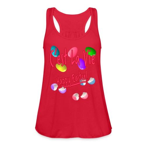 C'est La Vie, Easter Broken Eggs, Cest la vie - Women's Flowy Tank Top by Bella