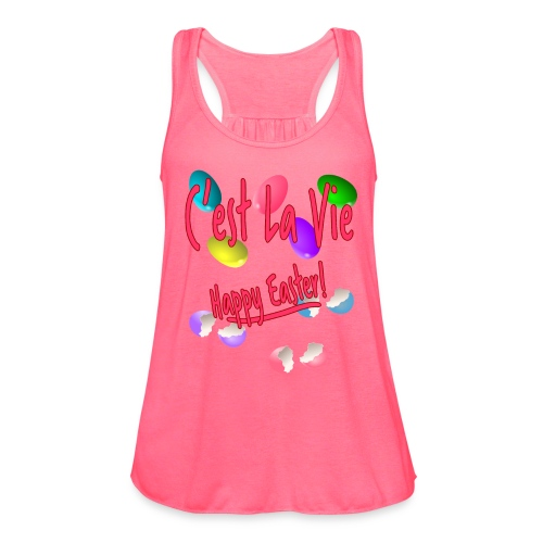 C'est La Vie, Easter Broken Eggs, Cest la vie - Women's Flowy Tank Top by Bella