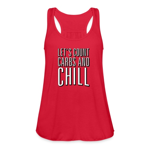 Let's Count Carbs And Chill Shirts - Women's Flowy Tank Top by Bella