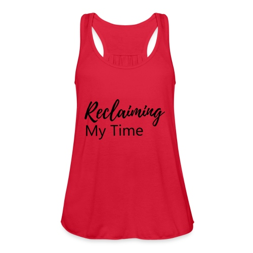 Reclaiming My Time - Women's Flowy Tank Top by Bella