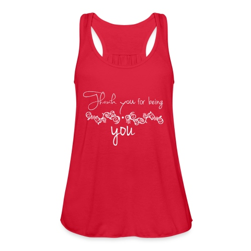 Thank you for being you (white) - Women's Flowy Tank Top by Bella