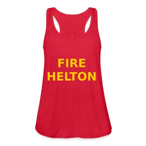 Fire Helton Shirt - Women's Flowy Tank Top by Bella