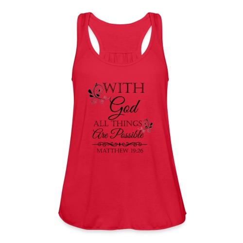 Matthew 19:26 - Women's Flowy Tank Top by Bella