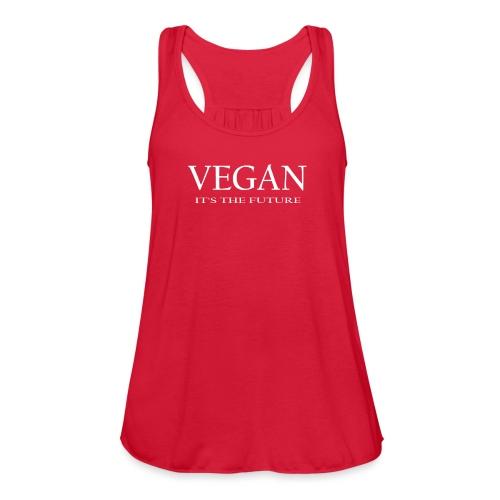 Vegan. It's the future - white font - Women's Flowy Tank Top by Bella