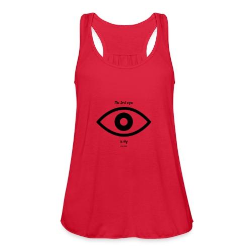 Ma 3rd eye is fly! - Women's Flowy Tank Top by Bella
