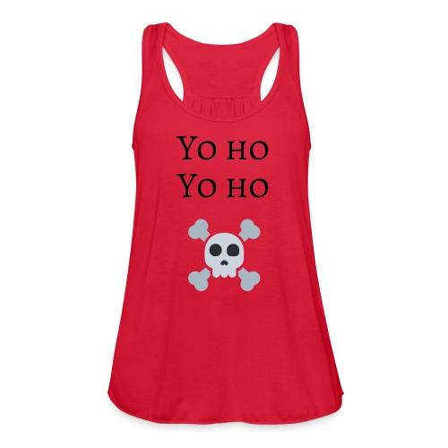 Yo Ho Yo Ho Pirate Tee - Women's Flowy Tank Top by Bella
