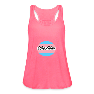 She/Her - Women's Flowy Tank Top by Bella