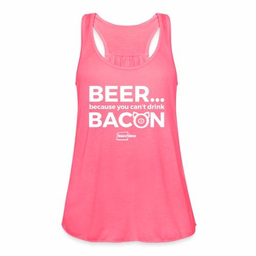 You Can't Drink Bacon - Women's Flowy Tank Top by Bella