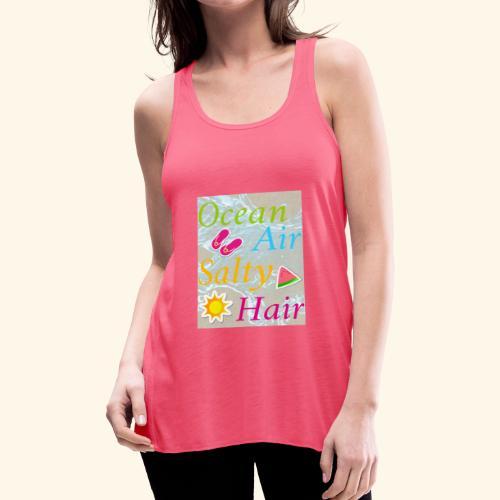 Ocean Air Salty Hair - Women's Flowy Tank Top by Bella