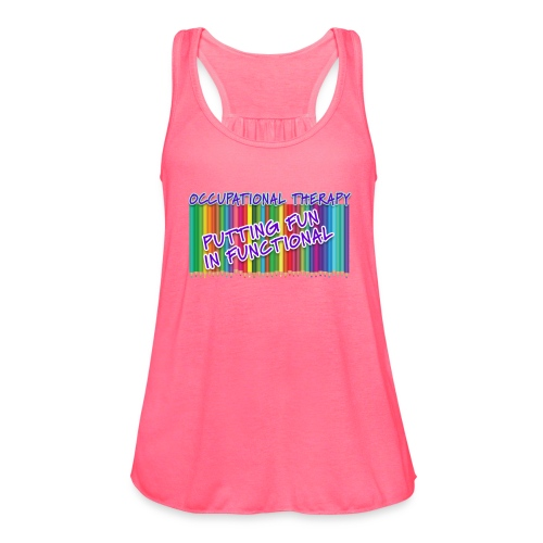 Occupational Therapy Putting the fun in functional - Women's Flowy Tank Top by Bella