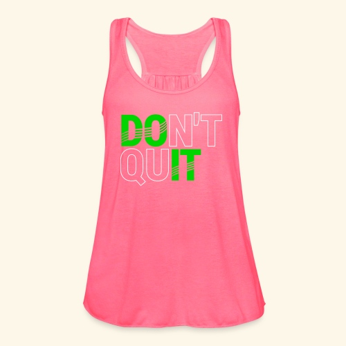 DON'T QUIT #4 - Women's Flowy Tank Top by Bella