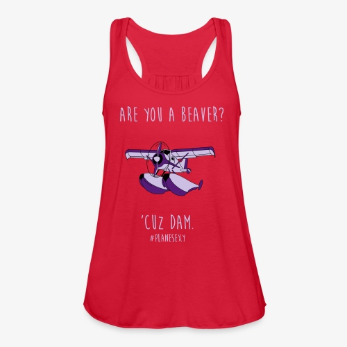 Are you a Beaver? - Women's Flowy Tank Top by Bella