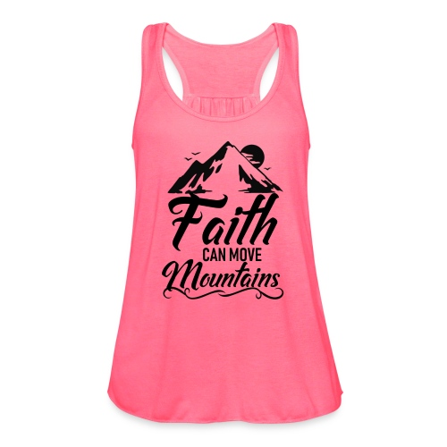 Faith can move mountains - Women's Flowy Tank Top by Bella