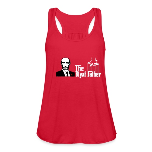 The Blyat Father - Women's Flowy Tank Top by Bella