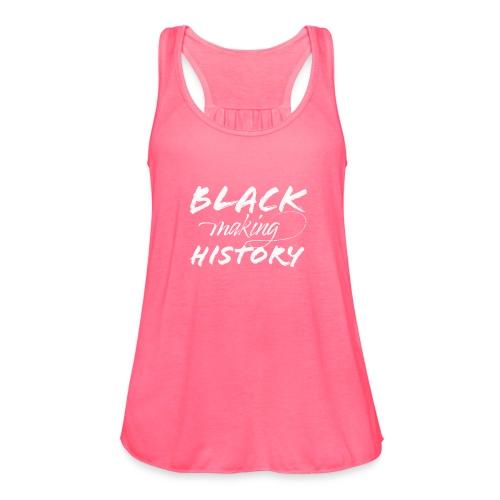 Black Making History - Women's Flowy Tank Top by Bella