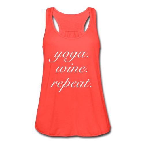 Yoga. Wine. Repeat. - Women's Flowy Tank Top by Bella