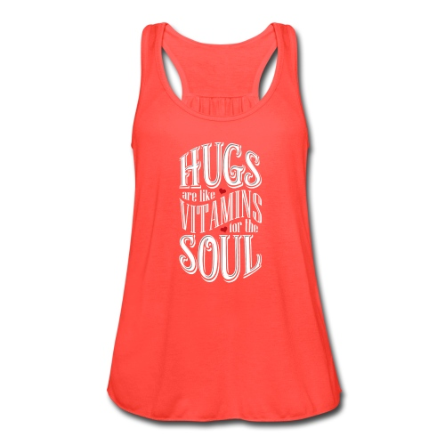 HUGS are like VITAMINS for the SOUL - Women's Flowy Tank Top by Bella