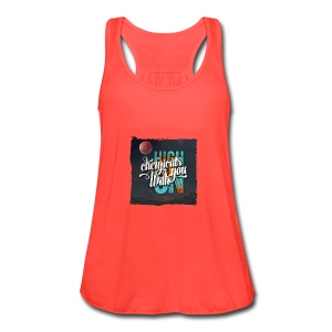 High On Chemicals With You - Women's Flowy Tank Top by Bella