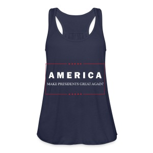 Make Presidents Great Again - Women's Flowy Tank Top by Bella