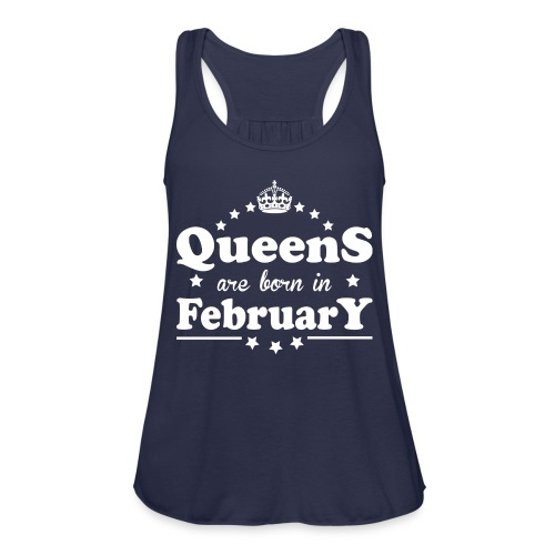 Queens are born in February - Women's Flowy Tank Top by Bella