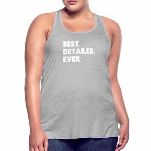 AUTO DETAILER SHIRT | BEST DETAILER EVER - Women's Flowy Tank Top by Bella