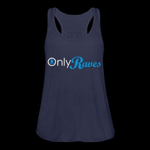 Only Raves - Women's Flowy Tank Top by Bella